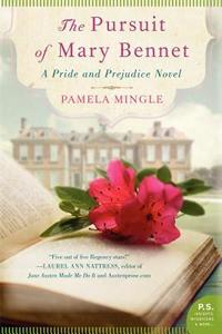 The Pursuit of Mary Bennet:  A Pride and Prejudice Novel, by Pamela Mingle (2013 )