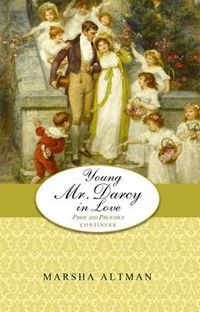 Young Mr Darcy in Love by Marsha Altman (2013)