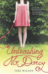 Unleashing Mr. Darcy, by Teri Wilson (2013)