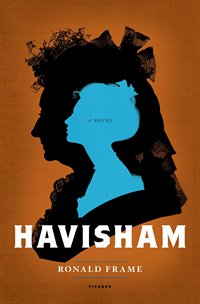 Havisham A Novel by Ronald Frame 2013 x 200