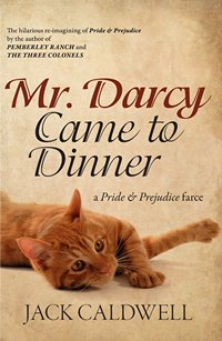 Mr. Darcy Came to Dinner by Jack Caldwell 2013 x 200