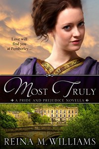 Most Truly A Pride and Prejudice Novella by Reina M Williams 2013 x 200