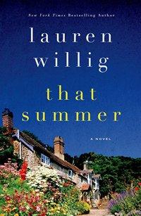 That Summer, by Lauren Willig (2014 )