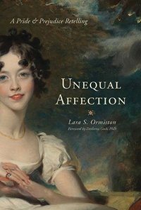 Unequal Affections, by Lara S. Ormiston (2014)