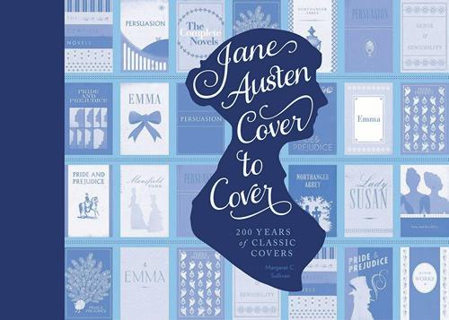 Jane Austen Cover to Cover, by Margaret Sullivan 2014