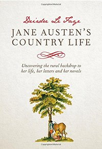 Jane Austen's Country Life, by Deirdre Le Faye (2014 )