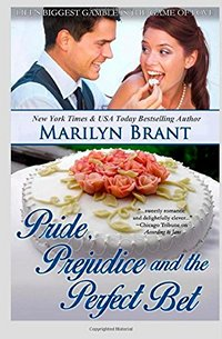Pride, Prejudice and the Perfect Bet, by Marilyn Brant (2014)