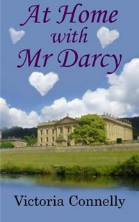 At Home with Mr. Darcy (Austen Addicts Book 6) by Victoria Connelly (2014)