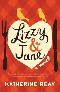 Lizzy and Jane Katherine Reay 2014 x 200