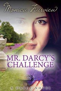 Mr. Darcys Challenge by Monica Fairview 2014 x 200