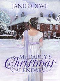 Mr Darcys Christmas Calendar by Jane Odiwe 2014 x 200