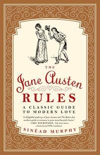 The Jane Austen Rules by Sinead Murphy 2014 x 200