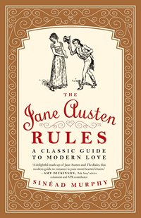 The Jane Austen Rules by Sinead Murphy 2014 x 200