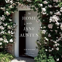 At Home with Jane Austen by Kim Wilson 2014 x 300