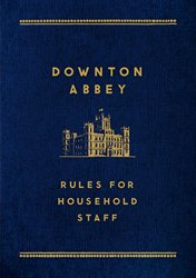 Downton Abbey Rules for Household Staff 2014 x 250