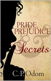 Book cover of Pride, Prejudice and Secrets, by C.P. Odom