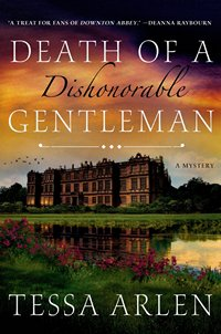 Death of a Dishonorable Gentleman by Tessa Arlen 2015 x 200