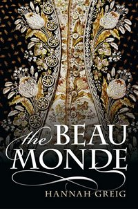 Image of the book cover of The Beau Monde, by Hannah Grieg (c) 2013 Oxford University Press