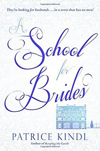 A School for Brides, by Patrice Kindl 2015