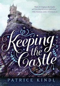 Keeping the Castle, by Patrice Kindl 2012