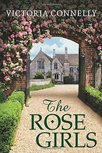 The Rose Girls, by Victoria Connelly (2015)