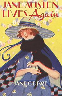Jane Austen Lives Again by Jane Odiwe 2015 x 200