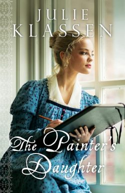 The Painter's Daughter, by Julie Klassen (2015)