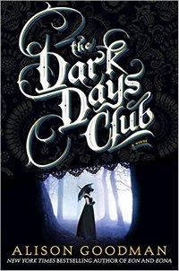 The Darck Days Club by Allison Goodman 2016 x 200