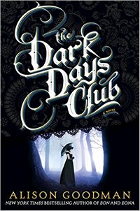 The Darck Days Club by Allison Goodman 2016 x 200
