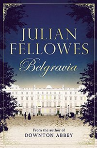 Belgravia Julian Fellowes 2016 x 200