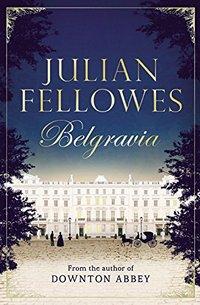 Belgravia Julian Fellowes 2016 x 200
