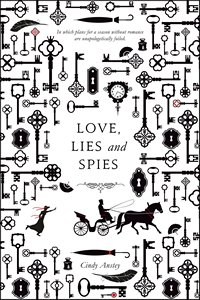 Love Lies and Spies by Cindy Ansley 2016 x 200
