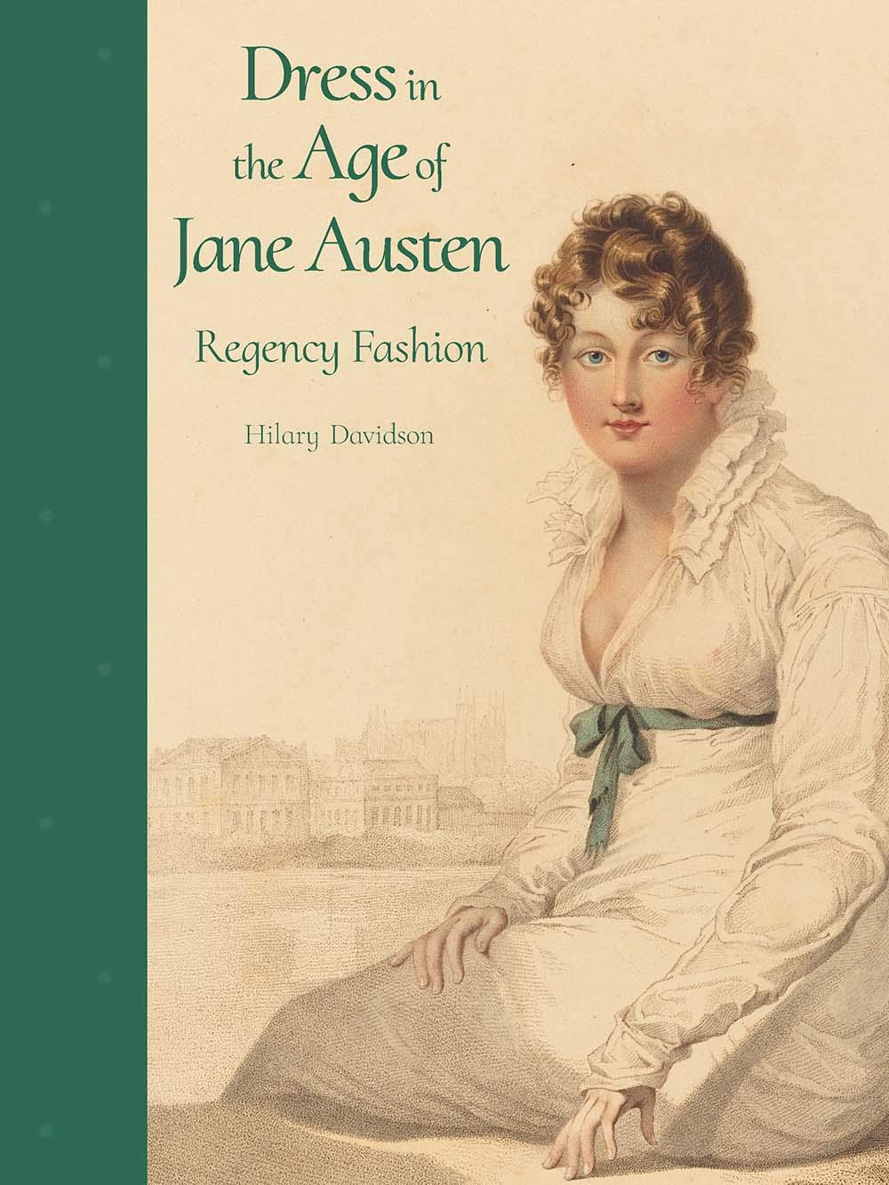 Dress in the Age of Jane Austen, by Hilary Davidson (2019) 2019