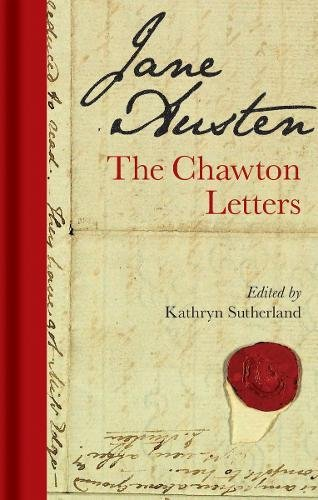 Jane Austen Chawton Letters, edited by Kathryn Sutherland (2017)