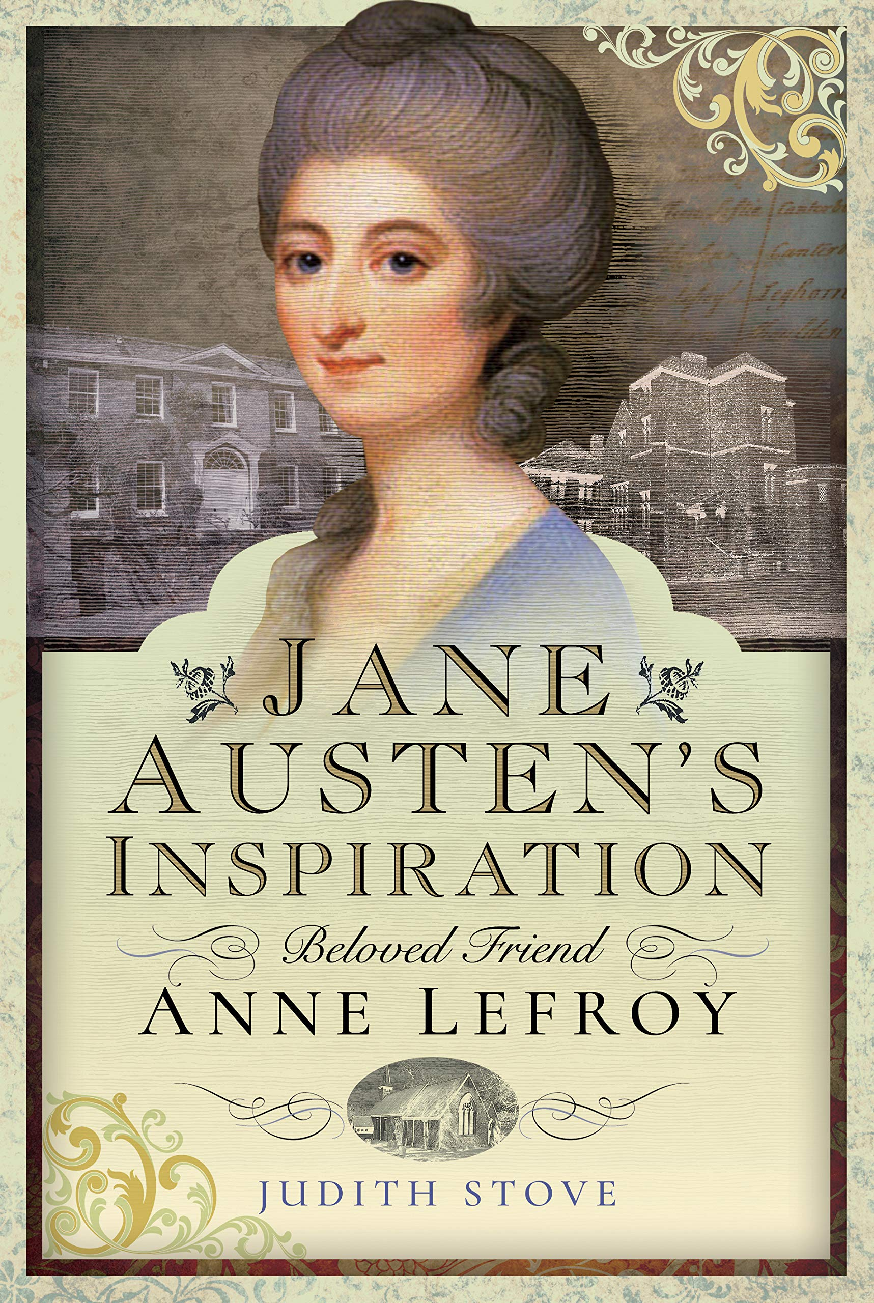 Jane Austen's Inspiration: Beloved Friend Anne Lefroy, by Judith Stove (2019)