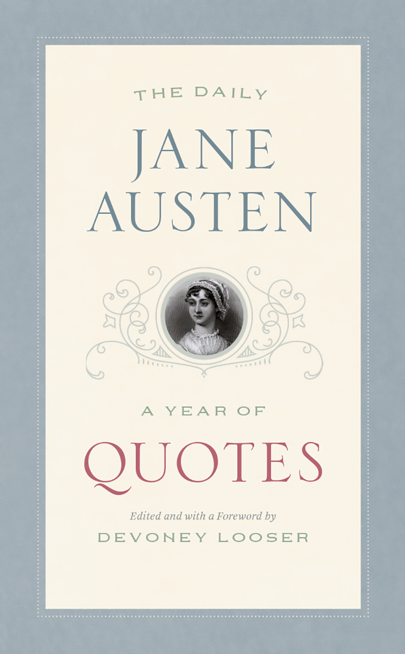 The Daily Jane Austen: A Year of Quotes, by Devoney Looser (2019)