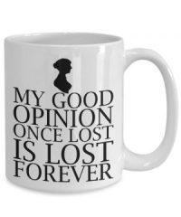 My Good Opinion Mug quoting Mr. Darcy