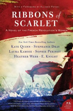 Ribbons of Scarlet: A Novel of the French Revolution's Women, by Kate Quinn, Stephanie Dray, Laura Kamoie, E. Knight, Sophie Perinot, & Heather Webb (2019)