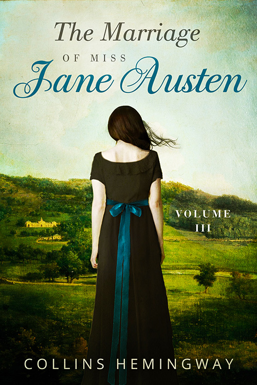 The Marriage of Miss Jane Austen Vol III, by Collins Hemingway (2017)
