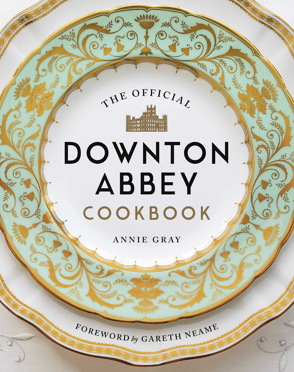 The Official Downton Abbey Cookbook, by Annie Gray (2019)