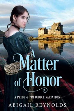 A Matter of Honor: A Pride and Prejudice Variation, by Abigail Reynolds (2019)