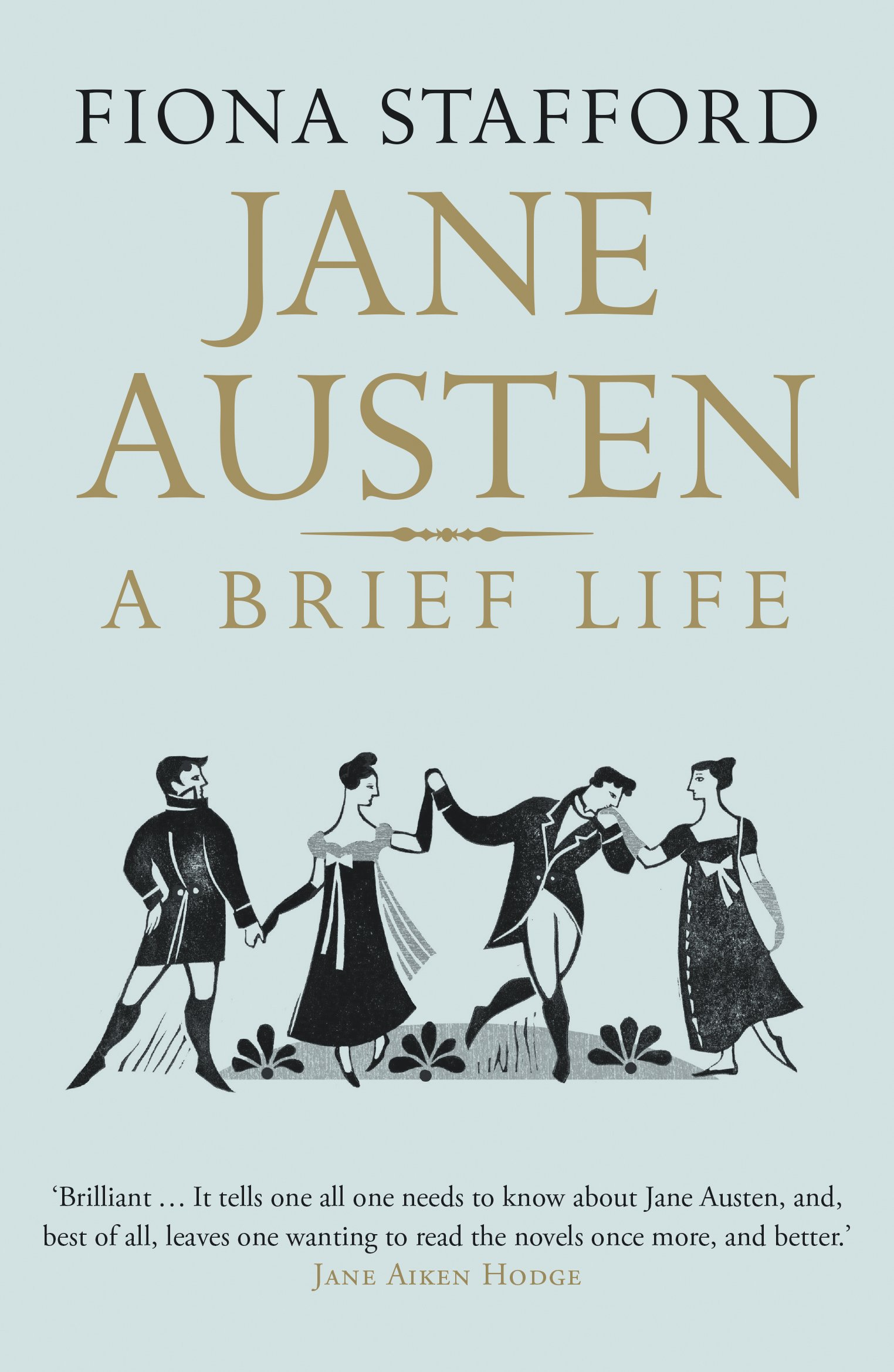 Jane Austen A Brief Life, by Fiona Stafford (2017)