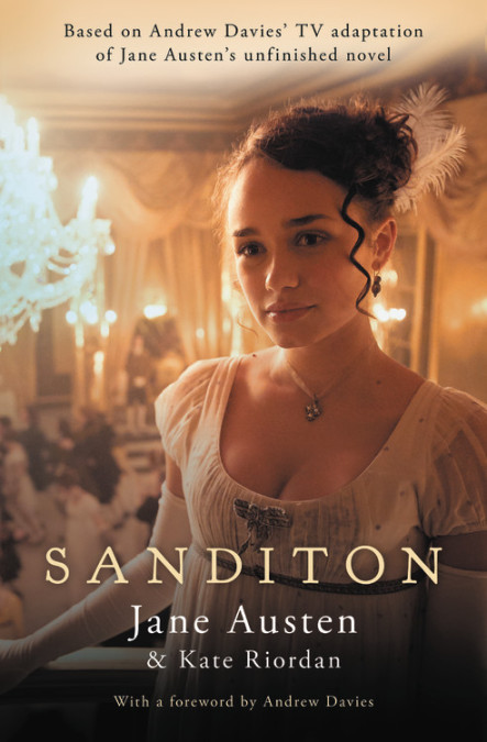 Sanditon, by Jane Austen and Kate Riordan (2019)