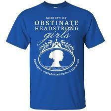 Obstinate Headstrong Girls tee shirt