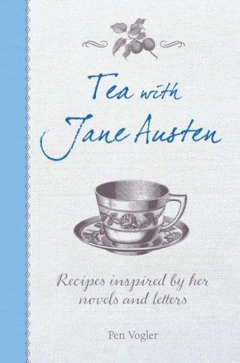 Tea with Jane Austen, by Pen Vogler (2017)