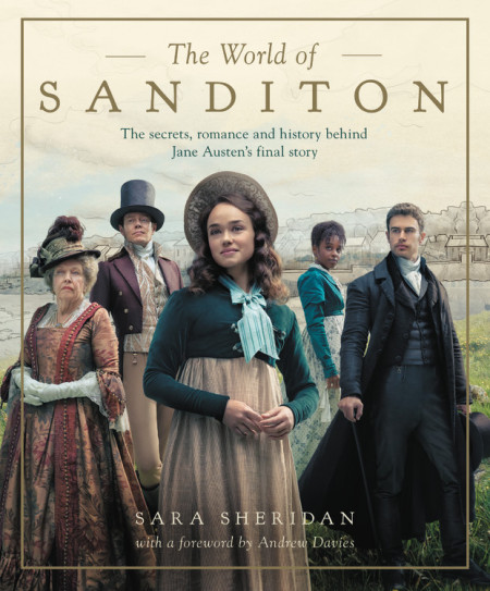 The World of Sanditon, by Sara Sheridan (2019)