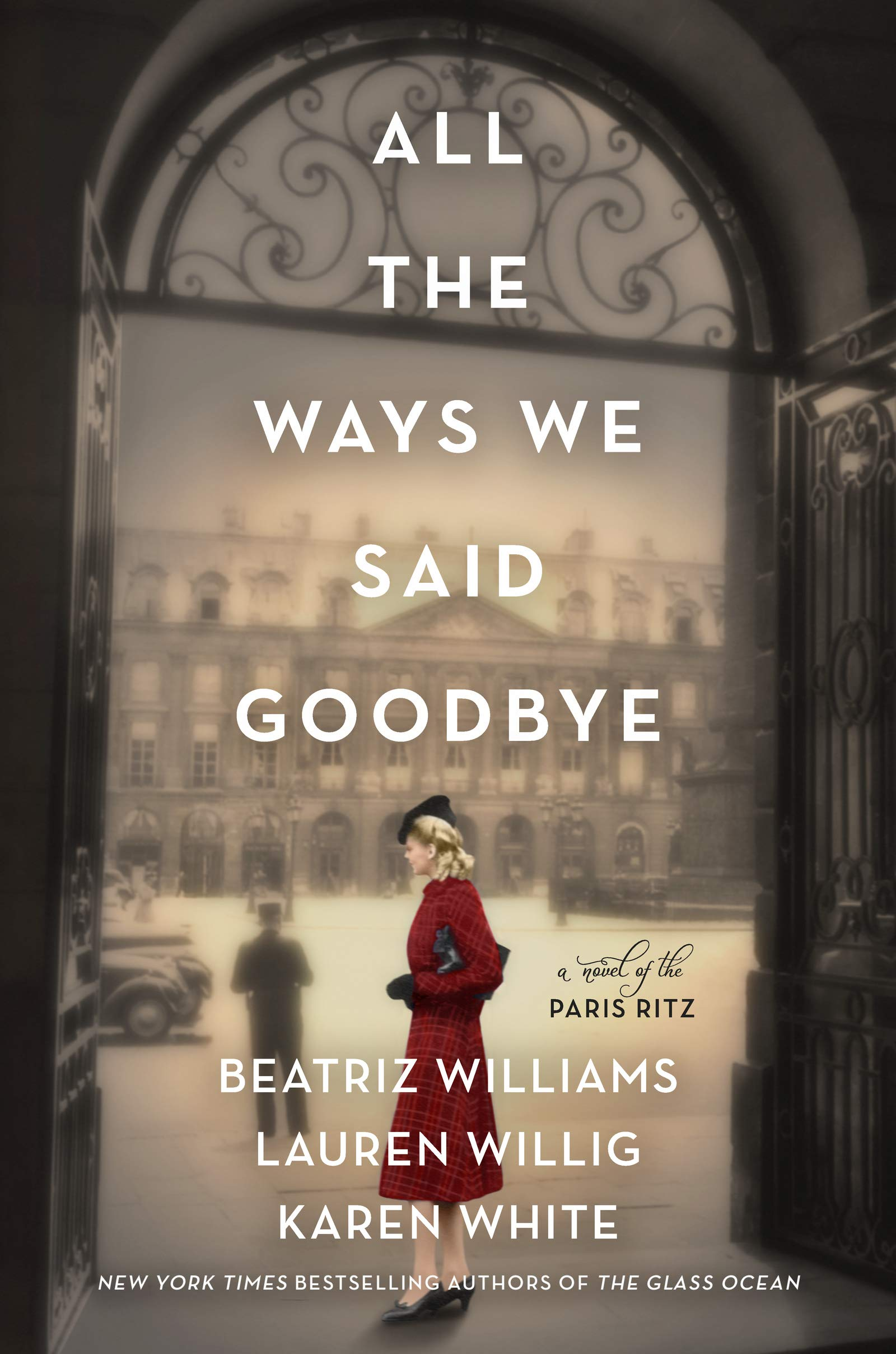 All The Ways We Said Goodbye by Beatriz Williams Lauren Willig Karen White 2020