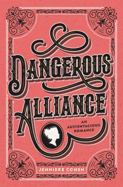 Dangerous Alliance, by Jennieke Cohen (2019)
