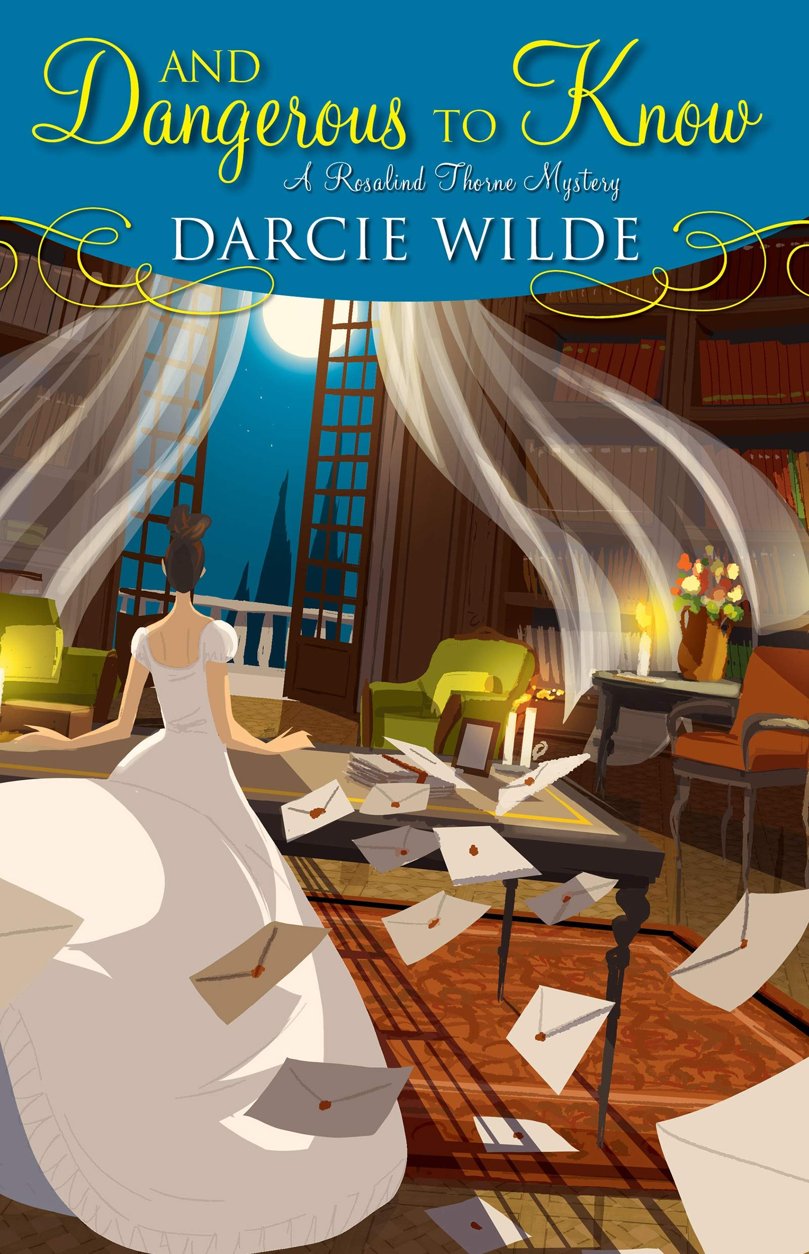 And Dangerous to Know (Rosalind Thorne Mystery Book 3), by Darcie Wilde (2020)