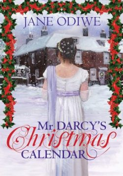 Mr. Darcy's Christmas Calendar, by Jane Odiwe